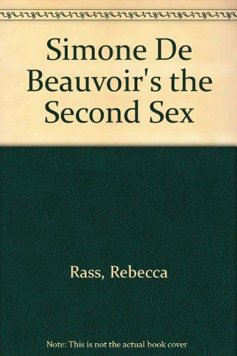 Simone De Beauvoir's: The Second Sex (Second Sex, Simone De Beauvoir)