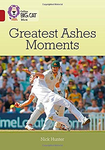 Greatest Ashes Moments: Band 14/Ruby (Collins Big Cat) por Nick Hunter