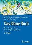 Das Blaue Buch: Chemotherapie-Manual Hämatologie und Onkologie -