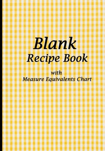 blank-recipe-book-yellow-tablecloth-blank-cookbook-with-measure-equivalents-chart-7-x-10-108-pages