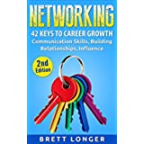Networking: 42 Keys to Career Growth- Communication Skills, Building Relationships, Influence (public speaking, influence, communication, success, business, career growth, jobs) (English Edition)
