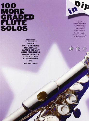 Dip in: 100 More Graded Flte Solos