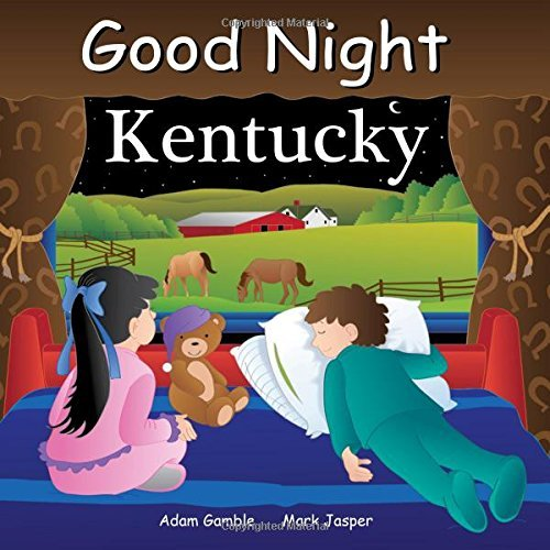 Good Night Kentucky (Good Night Our World series) by Adam Gamble (2014-04-15)