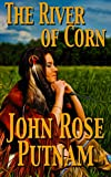 Book cover image for The River Of Corn