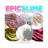 The 15 Best Slime Recipes by RainbowPlaymaker: Learn The Secrets to Making Amazing Slime Everytime