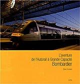 L'aventure de l'Autorail à Grande Capacité Bombardier