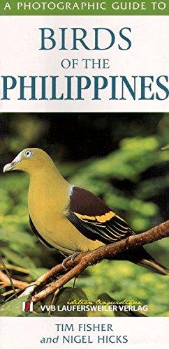 Fotoguide der Vogelwelt in Philippinen /A Photographic Guide to Birds of Philippines (Photographic Edition) [Jan 01. 2005] Fischer. Tim und Hicks. Nigel