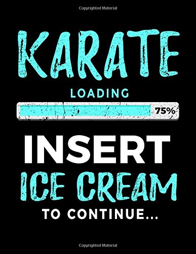 Karate Loading 75% Insert Ice Cream To Continue: Drawing Sketchbook por Dartan Creations