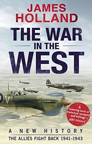 The War in the West: A New History: Volume 2: