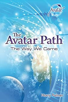 The Avatar® Path: The Way We Came by [Palmer, Harry]