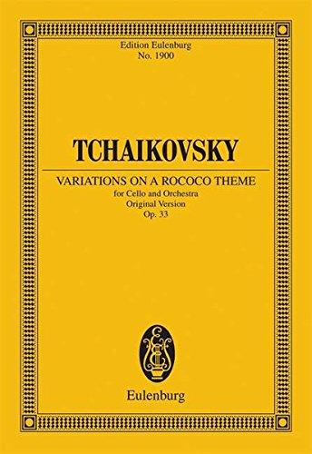 Variationen über ein Rokoko-Thema für Violoncello und Orchester: Originalfassung. op. 33....