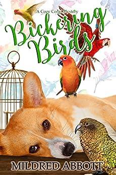Bickering Birds (Cozy Corgi Mysteries Book 3) by [Abbott, Mildred]