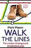 Walk the Lines: The London Underground, Overground