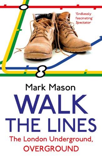 Walk the Lines: The London Underground, Overground (English Edition) por Mark Mason