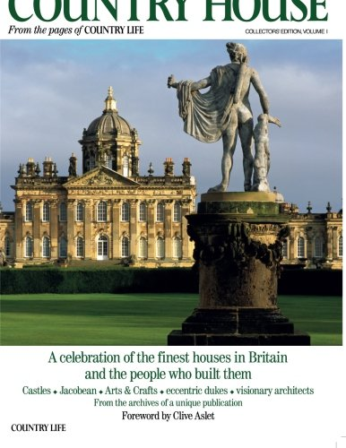 The Country House: A celebration of the finest houses in Britain and the people who built them (Chateau Neo)