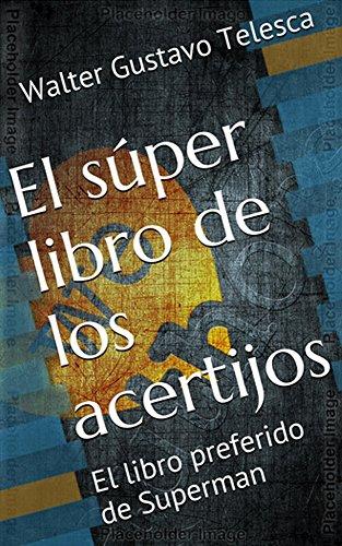 El súper libro de los acertijos: El libro preferido de Superman