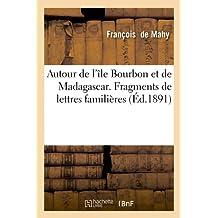 Autour de l'île Bourbon et de Madagascar. Fragments de lettres familières (Éd.1891)