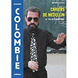 The Medellin Notebooks ( Les cahiers de Medellin ) by Catalina Villar