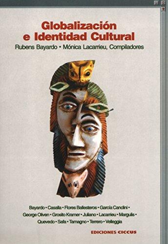 Descargar Libro Globalizacion E Identidad Cultural (Coleccion Desafios del Siglo XXI) de Rubens Bayardo