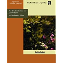 The Kreutzer Sonata and Other Stories: [EasyRead Super Large 18pt Edition]