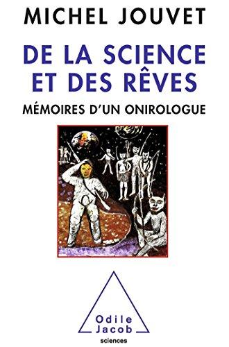 De la science et des rêves: Mémoires d'un onirologue