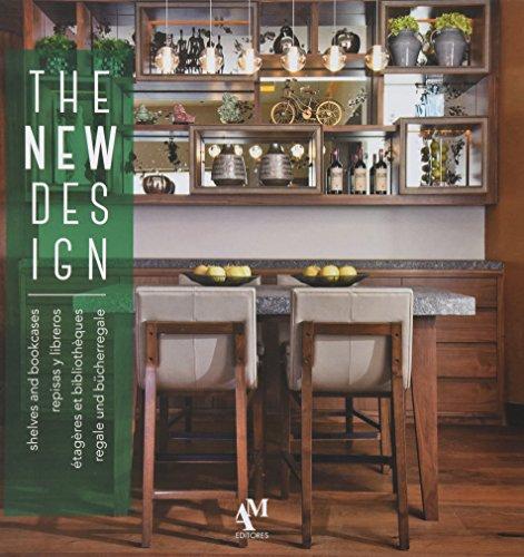 The New Design Shelves and Bookcases/repisas y libreros/etageres et bibliotheques/regale und bucherregale