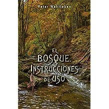 El bosque. Instrucciones de uso (Spanish Edition)