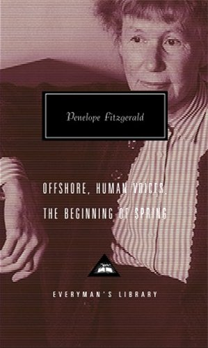 Offshore; Human Voices; Beginning of Spring [Everyman's Library] por Penelope Fitzgerald