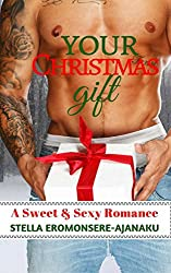 Your Christmas Gift: A Sweet & Sexy Romance