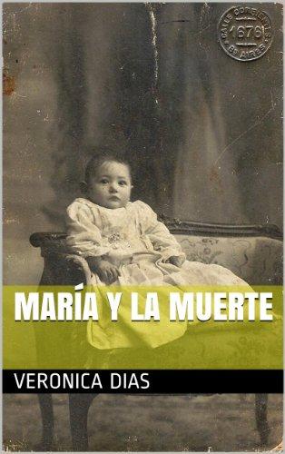 María y la Muerte (Pequeñas Historias nº 2) por Veronica Dias