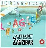 L'alphabet prend l'avion pour Zanzibar - Nouvel Angle éditions - 21/08/2008