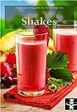 Shakes (Die besten Rezepte der Küchenprofis 10)