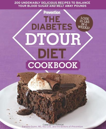 The Diabetes Dtour Diet Cookbook 200 Undeniably Delicious Recipes To Balance Your Blood Sugar And Melt Away Pounds
