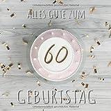 Alles Gute zum 60. Geburtstag: Gästebuch zum Eintragen mit 110 Seiten - Cover Top View