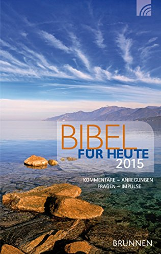 Bibel für heute 2015: Kommentare - Anregungen - Fragen - Impulse