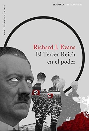 El Tercer Reich en el poder (IMPRESCINDIBLES) por Richard J. Evans