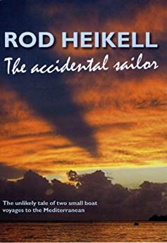 The Accidental Sailor by [Heikell, Rod]