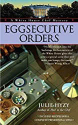 Eggsecutive Orders (A White House Chef Mystery) by Julie Hyzy (2010-01-05)