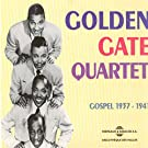 Golden Gate Quartet: Gospel 1937-1941