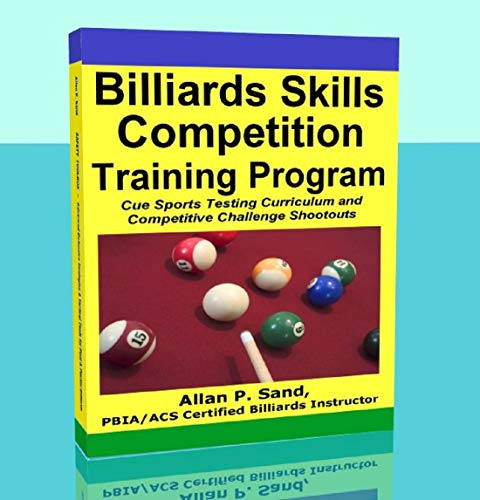 Billiards Skills Competition Training Program: Cue Sports Testing Curriculum and Competitive Challenge Shootouts (English Edition) por Allan Sand