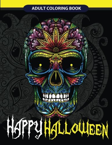 Happy Halloween Adult Coloring Book: Halloween Art, Zombies, Devil Mask, Animals Zombies, Skulls and More (Happy Halloween for Relaxation, Band 1)