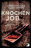 Knochenjob: Kriminalroman - Christian Klier