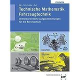 Technische Mathematik Fahrzeugtechnik - lernfeldorientiert, Lösungen