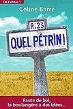 Quel Pétrin ! - Faute de blé, la boulangère a des idées... (Les Farfelus t. 1) - Format Kindle - 9782955315309 - 3,99 €