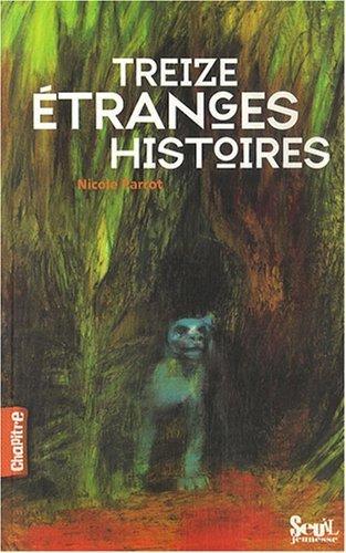 Treize tranges histoires de Parrot. Nicole (2007) Broch