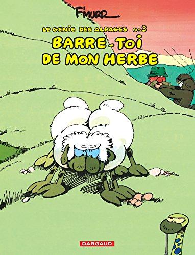 Le Génie des alpages, tome 3 : Barre-toi de mon herbe