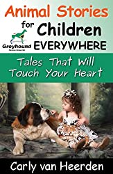 Animal Stories For Children Everywhere - Tales That Will Touch Your Heart