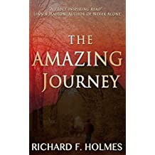 The Amazing Journey by Richard F. Holmes (2013-02-05)