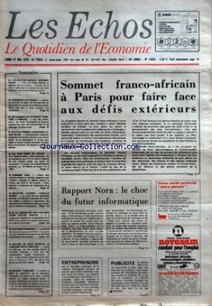 ECHOS (LES) [No 12622] du 22/05/1978 - SOMMAIRE - L'OUVERTURE SOCIALE - SECONDE PHASE - ASSEMBLEE NATIONALE - LES ASSISES DU PATRONAT CHRETIEN A NANTES - NOUVEAU RENDEZ-VOUS POUR L'ACIER BELGE - LES NON-TISSES EN FLECHE - CONGRES HLM - INDUSTRIE LAITIERE - L'EGALITE EXIGEE - M LE THEULE DIT AUX ROUTIERS LEURS QUATRE VERITES - MATIERES PREMIERES - MALGRE DE GROS EFFORTS LA LORRAINE RESTE SINISTREE - BOURSE - FAIBLESSE - SOMMET FRANCO-AFRICAIN A PARIS POUR FAIRE FACE AUX DEFIS EXTERIEURS - RAPPOR