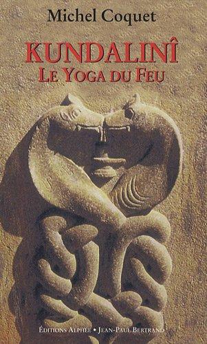 Kundalinî - Le Yoga du Feu par Michel Coquet